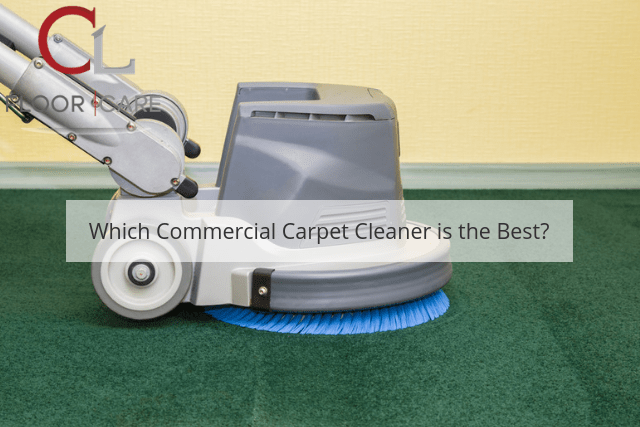 Which Commercial Carpet Cleaner is the Best