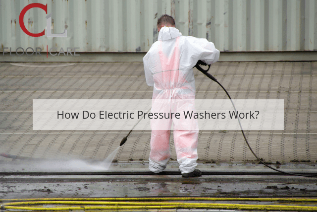 How Do Electric Pressure Washers Work