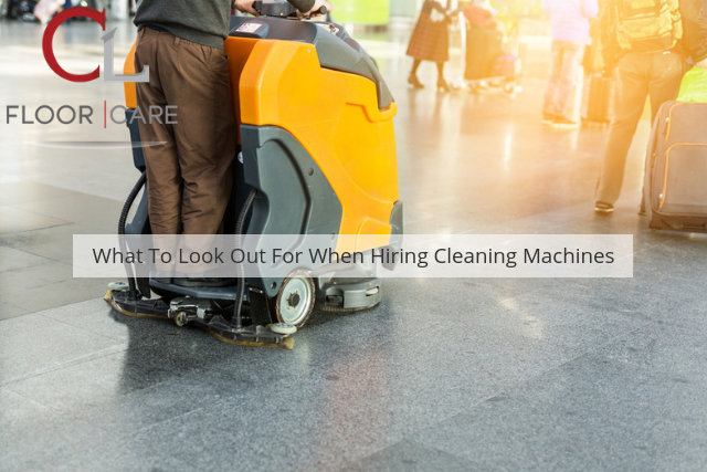 What To Look Out For When Hiring Cleaning Machines