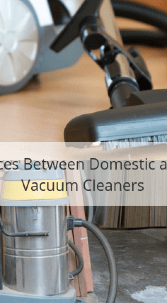 Industrial Vacuum Cleaners versus Domestic