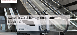 Sweeper, Scrubber or Combination Machine?