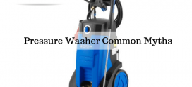 Pressure Washer Common Myths